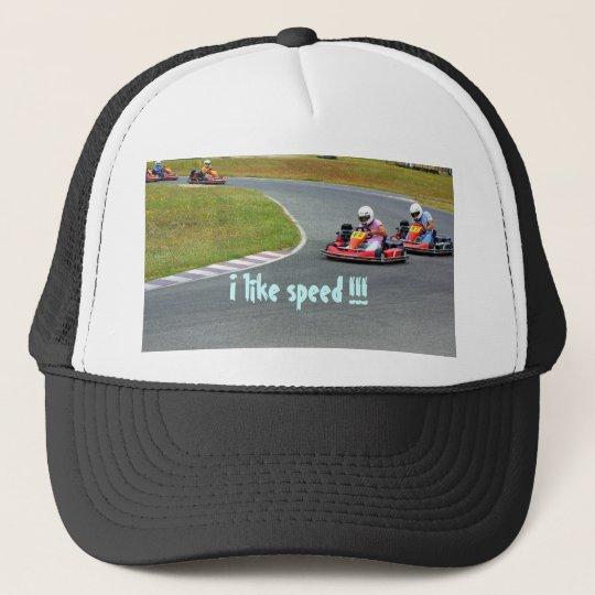 I like speed !!! boné