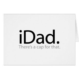iDad - há um boné para o esse (o pai de i) Cartão Comemorativo