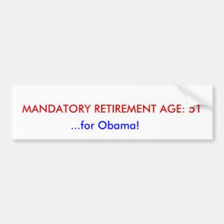 IDADE DA REFORMA IMPERATIVA: 51,… para Obama! Adesivo Para Carro