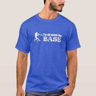 Im toda sobre a BASE - Tshirt do basebol