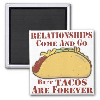 Íman As relações vêm e vão mas os Tacos são Forever