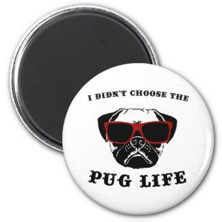 Íman Eu não escolhi o cão legal da vida do Pug