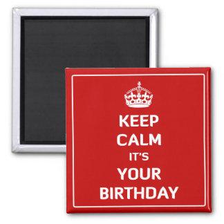 Íman Mantenha a calma que é seu aniversário