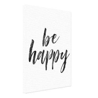Impressão Em Canvas Preto e branco seja citações felizes