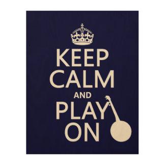 Impressão Em Madeira Mantenha a calma e o jogo em (banjo) (alguma cor