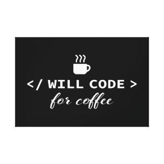 Impressão Em Tela Eu codificarei para o café