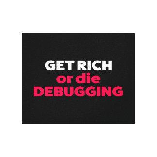 Impressão Em Tela Obtenha rico ou morra debbuging