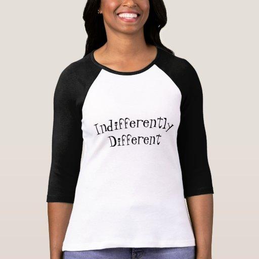 Indiferente diferente camisetas