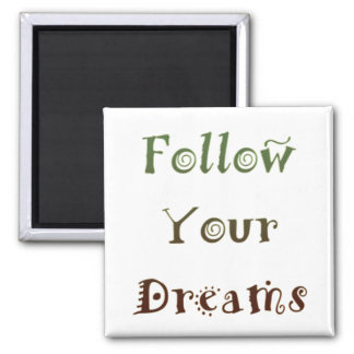 Inspirado siga seus sonhos ímã quadrado