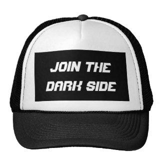 Junte-se ao lado escuro boné