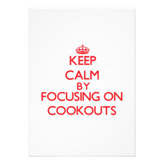 Keep Calm by focusing on Cookouts Announcement