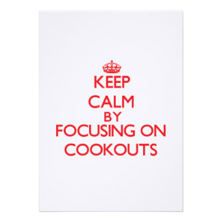 Keep Calm by focusing on Cookouts Announcements