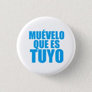 Lembrança: Muevelo Que Es Tuyo: Pin Bóton Redondo 2.54cm