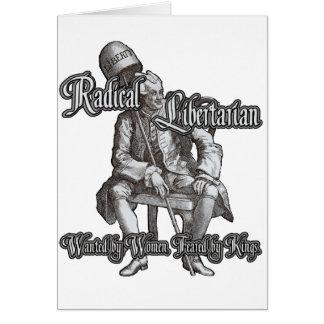 Libertário radical: Temido por reis! Cartão
