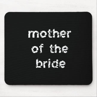 Mãe da noiva mouse pad