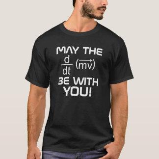 MAIO a FORÇA (da física) seja com VOCÊ T Camisetas