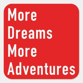 Mais sonha mais aventuras adesivo quadrado