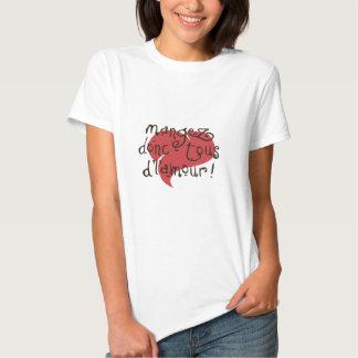 mangez-donc de tous l'amour t-shirts