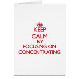Mantenha a calma centrando-se sobre a concentração cartão comemorativo