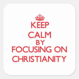 Mantenha a calma centrando-se sobre a cristandade adesivo em forma quadrada