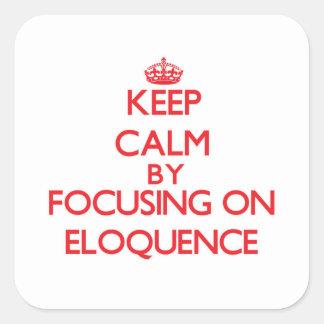 Mantenha a calma centrando-se sobre a ELOQUÊNCIA Adesivo Quadrado