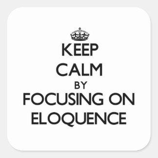 Mantenha a calma centrando-se sobre a ELOQUÊNCIA Adesivo Em Forma Quadrada
