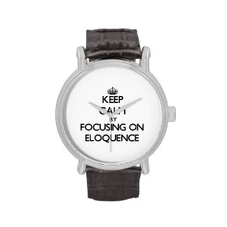 Mantenha a calma centrando-se sobre a ELOQUÊNCIA Relógio De Pulso