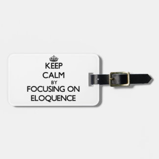 Mantenha a calma centrando-se sobre a ELOQUÊNCIA Etiqueta Para Bagagem