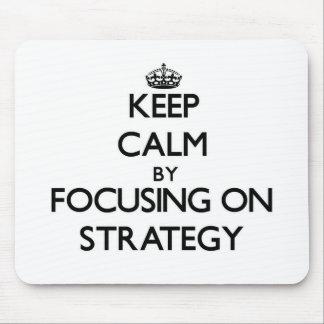 Mantenha a calma centrando-se sobre a estratégia