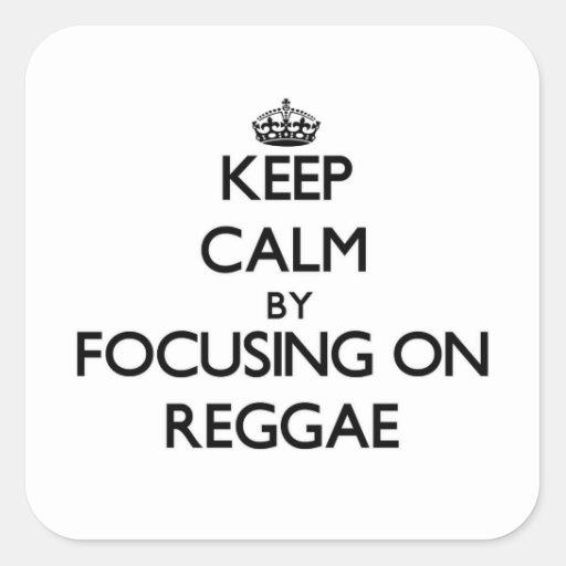 Mantenha a calma centrando-se sobre a reggae adesivo quadrado