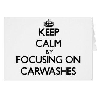 Mantenha a calma centrando-se sobre Carwashes Cartões