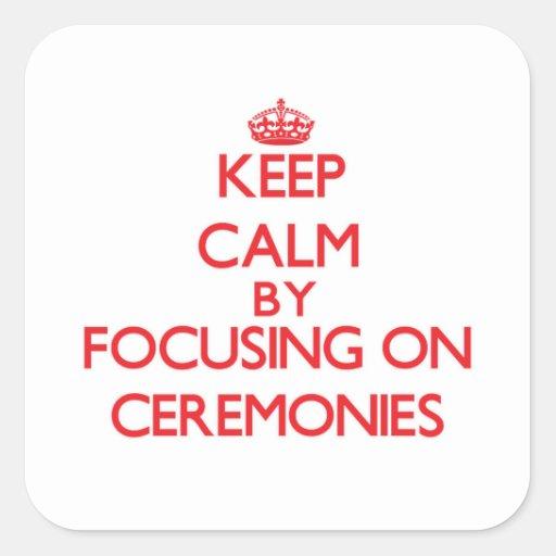 Mantenha a calma centrando-se sobre cerimónias adesivo em forma quadrada