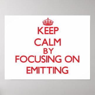 Mantenha a calma centrando-se sobre EMITIR-SE Posters
