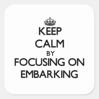 Mantenha a calma centrando-se sobre o EMBARQUE