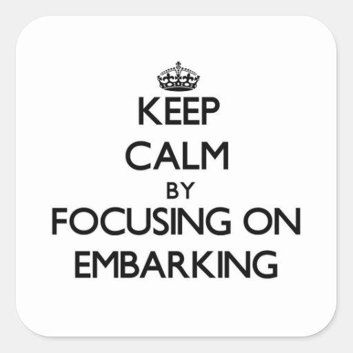 Mantenha a calma centrando-se sobre o EMBARQUE Adesivo Em Forma Quadrada