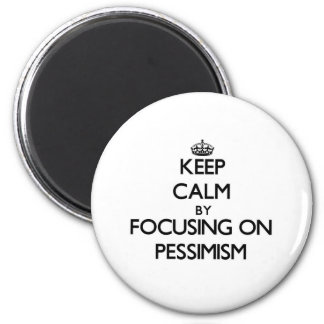 Mantenha a calma centrando-se sobre o pessimismo