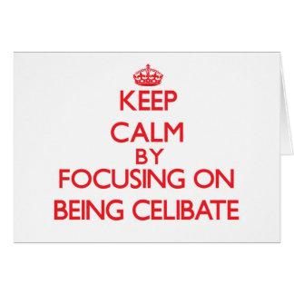 Mantenha a calma centrando-se sobre ser celibato cartão comemorativo