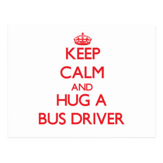 Mantenha a calma e abrace um condutor de autocarro cartões postais