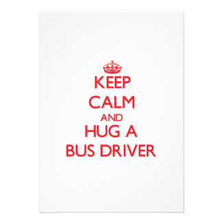 Mantenha a calma e abrace um condutor de autocarro convites personalizado