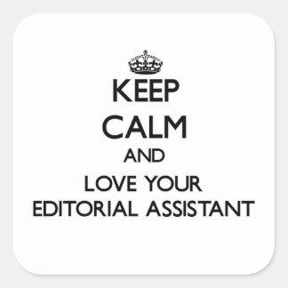 Mantenha a calma e ame seu assistente editorial adesivo quadrado
