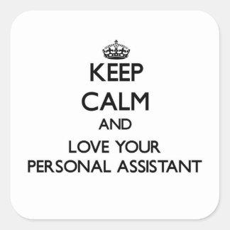Mantenha a calma e ame seu assistente pessoal adesivo quadrado