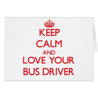 Mantenha a calma e ame seu condutor de autocarro