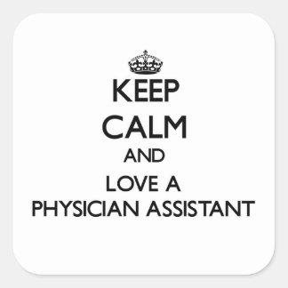 Mantenha a calma e ame um assistente do médico adesivo quadrado