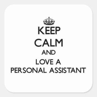 Mantenha a calma e ame um assistente pessoal adesivo quadrado