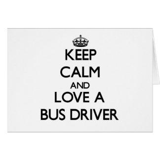 Mantenha a calma e ame um condutor de autocarro cartão