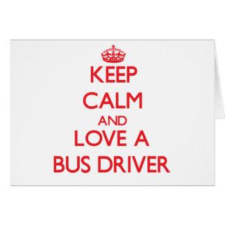 Mantenha a calma e ame um condutor de autocarro cartões