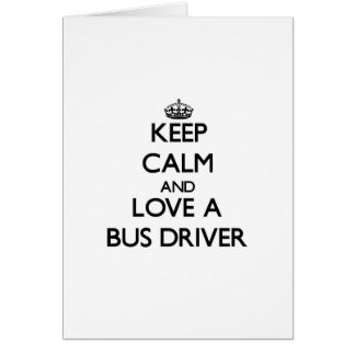 Mantenha a calma e ame um condutor de autocarro cartoes