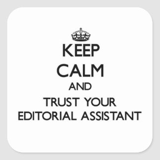 Mantenha a calma e confie seu assistente editorial adesivo quadrado