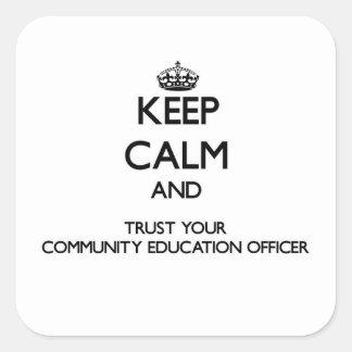 Mantenha a calma e confie sua educação Offic da Adesivos Quadrados
