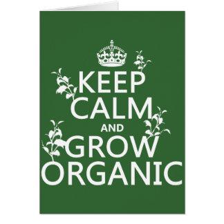 Mantenha a calma e cresça orgânico (todas as cores cartão comemorativo